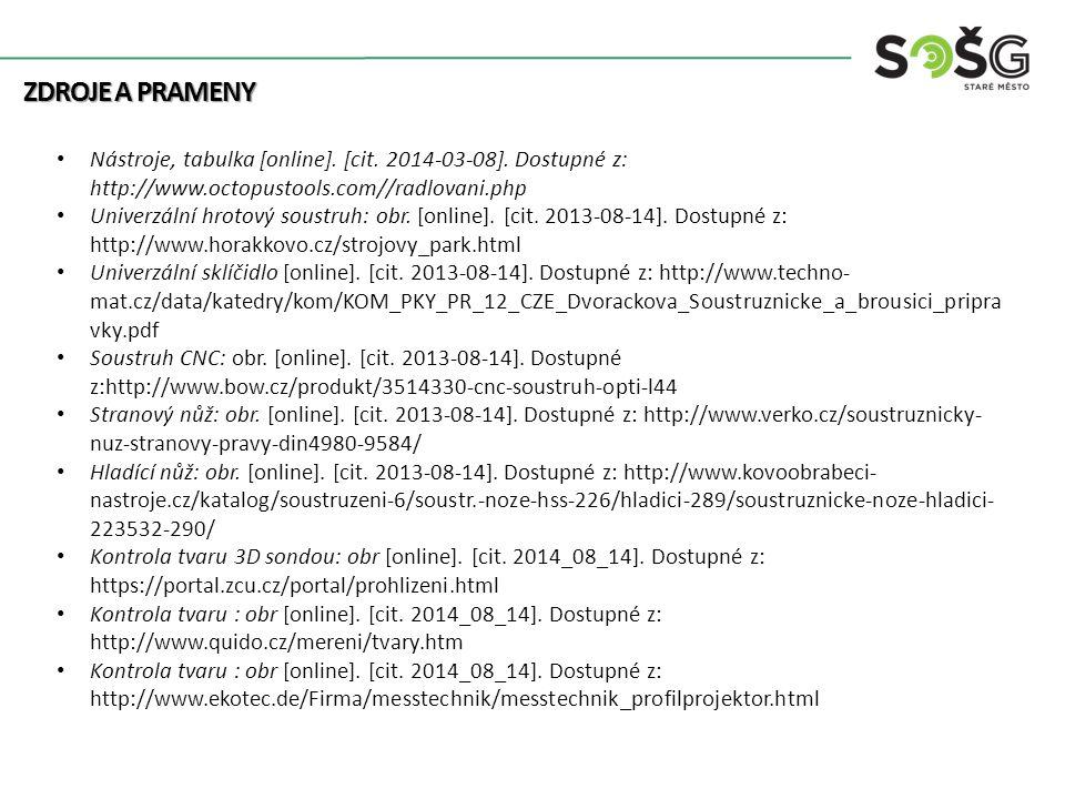 Zdroje a prameny Nástroje, tabulka [online]. [cit. 2014-03-08]. Dostupné z: http://www.octopustools.com//radlovani.php.